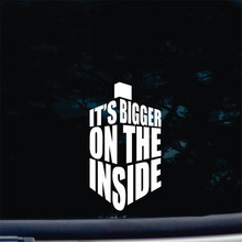 It's Bigger on the Inside Die Cut Vinyl Decal Sticker for Car Window Bumper Truck Laptop Ipad Computer Skateboard Motorcycle6''