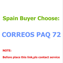 NOTE: at here only for spain buyer use this link only for send package by CORREOS PAQ 72 ,before order, pls contact worker