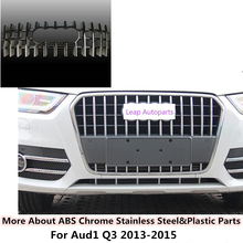 For Audi Q3 2013 2014 2015 Top Sale car body style cover protect detector ABS chrome trim Front up Grid Grill Grille Around 1pcs