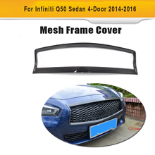 Carbon Fiber Front Center Grill Mesh Grille Decor Frame Trim Cover for Infiniti Q50 Sedan 4 Door 2014 2015 2016 Car Styling