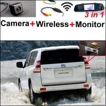 For TOYOTA Land Cruiser Prado J150 3 in1 Special Rear View Camera + Wireless Receiver + Mirror Monitor Easy DIY Parking System