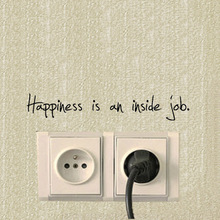 Happiness is an inside job Fashion Wall Decal Vinyl Switch Sticker Decor A1003