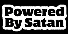 "Funny Novelty Cartoon ""Powered By Satan"" Letter Art Car Sticker for SUV Bumper Auto Door Motorcycle Canoe Art Wall Vinyl Decal"