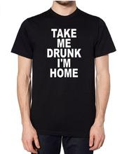 Take Me Drunk I'm Home Letters Print Men T shirt Fashion Casual Funny Shirt For Man White Gray Black Top Tee Hipster ZT-108