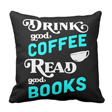 Drink Good Coffee Read Good Books Custom Printed Christmas Decorate Cushion Cover Fashion Throw Pillows 2 Sides Print