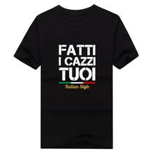 Men T-shirt FATTI I  CAZZI TUOI Italian Style T-shirt Clothes T Shirt Men's juventus for fans gift o-neck tee W0520009