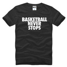 Basketball Never Stops Letters Printed Mens Men T Shirt T-shirt 2016 Short Sleeve O Neck Casual Tshirt Tee Camisetas Masculina