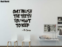 Mad World-Only Brush The Teeth You Want To Keep Wall Art Stickers Wall Decal Home DIY Decoration Removable Decor Wall Stickers()
