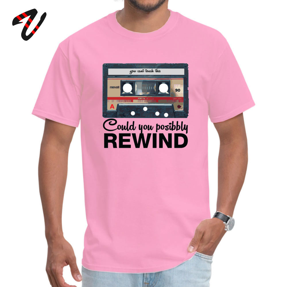 Men's T Shirts Custom Summer Tops Shirts Cotton Fabric O Neck Short Sleeve Casual Clothing Shirt ostern Day Top Quality COULD YOU POSSIBLY REWIND OLD SCHOOL 4439 pink