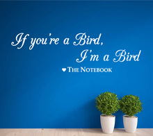 Birds says - The Notebook Vinyl Wall Art Quote Decal Sticker(China)