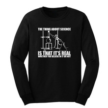 Loo Show Mens Science Real Believe or Not Long Sleeve Adult T-Shirts Casual Men Tee