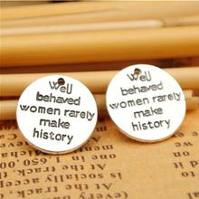 30pcs/ 15mm Antique silver tone well behaved women rarely make history charms Pendant for Jewlery Findings