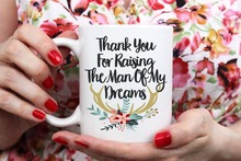 Thank You For Raising The Man Of The Dreams mugs milk beer mugs cup travel beer cup porcelain coffee mug tea cups home decal(China)