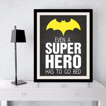 Printable Art Even a Super Hero has to go bed Quote, Print Canvas Poster Super Hero Art, Kids Room Decor, Frame Not included(China)