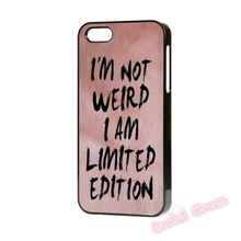 I'M NOT WEIRD I'M LIMITED EDITION cell Phone Case Cover For iPhone 4S 5 5S SE 5C 6 6S Plus 7 7Plus Samsung Galaxy S5 S6 S7 edge