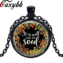 Caxybb Brand It Is Well with My Soul Glass Cabochon Necklace Religious Jewelry Bible Quote Jewelry Gift for Her necklace(China)