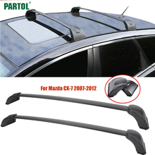 Partol 2Pcs/Set Car Roof Rack Cross Bars Crossbars Kit 60KG 132LBS for Mazda CX-7 2007-2012 Cargo Snowboard Luggage Carrier Top(China)