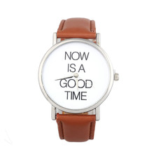 Watch 2016 NOW IS A GOOD TIME Pattern Casual Women Men Leather Band Analog Quartz Round Wrist Watch FHD Can be wholesale