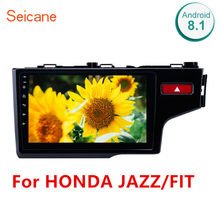 Seicane 2Din Android 8.1 10.1 Inch GPS Car Multimedia Player For HONDA JAZZ/FIT 2014 2015 (RHD) Support Steering Wheel Control(China)