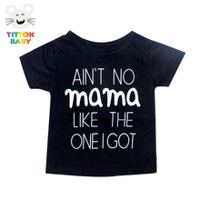 2017 Funny AIN'T NO Mama LIKE THE ONE I GOT Letter Printed Baby Long Sleeve Black Baby Boys Tiny cottons Clothes t shirts infant