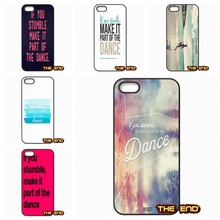 If you stumble make it part of the dance Phone Case Cover For iPhone 4 4S 5 5C SE 6 6S 7 Plus Galaxy J5 A5 A3 S5 S7 S6 Edge