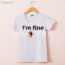 USAprint Online Chinese Store Hipster Funny I'm Fine Blood Woman Tshirt Top Brand Clothing Female T Shirts Lady Top Tees Fit(China)