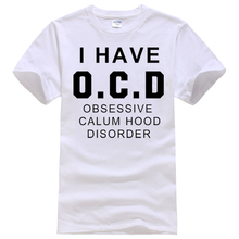 Have O.C.D Obsessive Calum Hood Disorder 5sos 1D OCD Tee Shirt Unisex fashion women men short sleeve funny shirt 6 size
