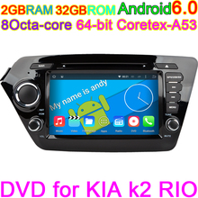 2GB RAM 32GB ROM Android 6.0 Octa Core Vehicle Head Unit System GPS PC navigation DVD Computer for for KIA k2 RIO 2010 2011 2012(China)