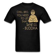 Buddha Quote Chill Bro Men's T-Shirt Casual T Shirt Male Short Sleeve Pattern O-Neck Tops Tee  Round Neck Teenage Pop Top Tee