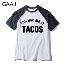 you had me at tacos Man & Women Unisex T-Shirt Streetwear Brand Clothing Funny Print Letter Mens T Shirt Men Printed Casual(China)
