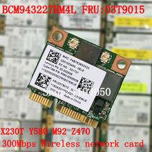 New Broadcom BCM943227 BCM943227HM4L 802.11b/g/n 300Mbps Wireless Wifi Half Mini PCI-E Wlan Card Lenovo IBM Z370 Z570 Z475 B475
