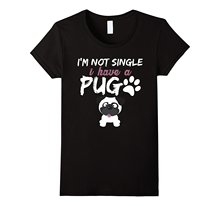 I'm Not Single I Have A Pug Funny Love Shirts Women Funny Shirts Cotton Tops Shirt T Shirt Fashion Colorful Interesting(China)