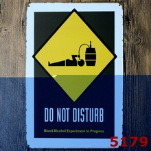 DO NOT DISTURB Blood Alcohol Metal Plaque Gift PUB Warning Signs Bar Road Decor  Mix order 20*30 CM