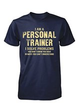 Gildan Man T-shirt I Am A Personal Trainer, I Solve Problems - Unisex Tshirt