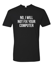 Meil Cheap Personalized Shirts Short Sleeve Mens Cotton No I Will Not Fix Your Computer T-Shirt