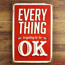 EVERY THING IS OK Quote Metal Signs Gift PUB Wall art Painting Poster Bar Decor Mix order 20*30 CM(China)