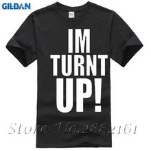 Im Turnt Up! T-SHIRT Drunk Horny Crunk Wasted Alcohol Weed Kush Party Cool Shirt Printing Casual T Shirt Men'S Tees