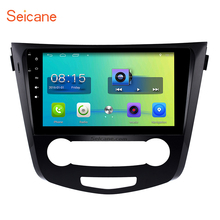 Seicane Android 6.0 Radio GPS Navigation stereo for Nissan Qashqai X-Trail 2014 2015 Support Bluetooth Music WIFI Auto Video(China)