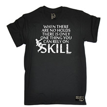 When There Are No Holds Rely on Skill T-SHIRT Rock Climbinger Funny Birthday Gift T shirt Casual O-Neck Male Designing T Shirt