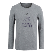 Keep calm I am a poetry teacher T shirt Customized Cotton Long Sleeve T-shirt Gifts for Boy Casual Clothing Anime cosplay Tops(China)