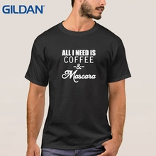 Natural Hip All I Need Is Coffee And Mascara Caffeine Coffee Good Black T-Shirts Men Tee Cotton Printed Shirts