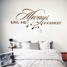 W236 Always Kiss Me Goodnight Loving Art Wall Decal Removable Vinyl Quotes Wall Stickers Mural for Bedroom Home Decor(China)