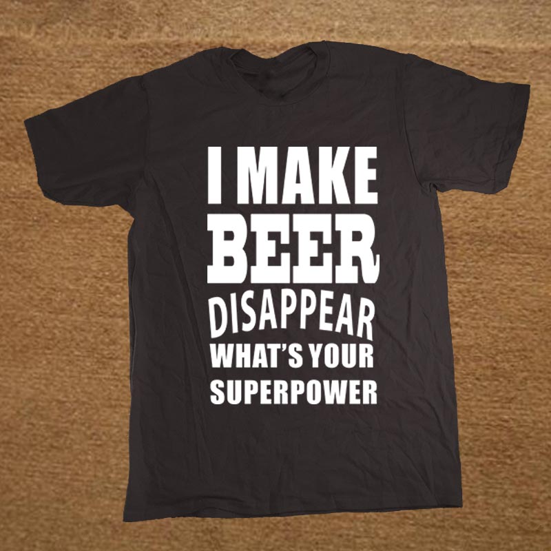New Funny JOKE Make Beer Disappear Gift Dad Grandad T Shirt Men Funny Tshirt Man Clothing Short Sleeve Camisetas T-shirt