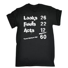 Looks Feels Acts 60th T-SHIRT Tee 60 Funny Birthday Gift 123t Present for Him New Fashion T Shirt Graphic Letter Top Tees