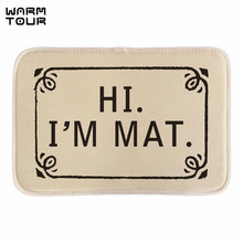Buy WARM TOUR Funny Welcome Doormat Hi I'M Mat Home Decorative Outdoor Indoor Door Mats Bathroom Rug Floor Mats Short Fabric for $11.73 in AliExpress store