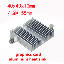 Fast Free Ship 40x40x10mm 4 centimetre radiator pitch-row 55mm With nail Graphics Card Aluminum heat sink 40*40*10mm heat sink(China)
