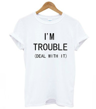 I'M TROUBLE DEAL WITH IT Print Women tshirt Cotton Casual Funny t shirts For Lady Top Tee Hipster black tumblr drop ship  Z-371