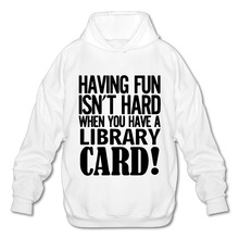 AGARY&EASY New Arrival Having Fun Isn't Hard When You Have A Library Card Men Hoodie Casual Mans Hoodie Sweatshirt(China)