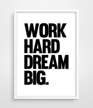 Work Hard Dream Big Typography print Poster Motivational Scandinavian Style Art Bedroom Wall Decor Office Poster Black and White