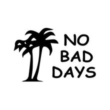 No Bad Days Decal Sticker JDM Funny Vinyl Car Stickers Wall Home Glass Window Door Laptop Car Styling Decor Black 17.2cmX11.4cm